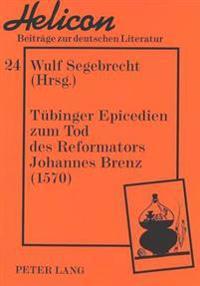 Tuebinger Epicedien Zum Tod Des Reformators Johannes Brenz (1570)