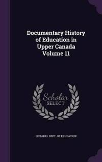 Documentary History of Education in Upper Canada Volume 11