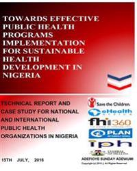 Towards Effective Public Health Programs Implementation for Sustainable Health Development in Nigeria: Technical Report and Case Study for National an