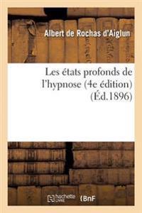 Les Etats Profonds de L'Hypnose 4e Edition