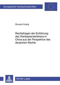 Rechtsfragen Der Einfuehrung Des Wertpapierdarlehens in China Aus Der Perspektive Des Deutschen Rechts