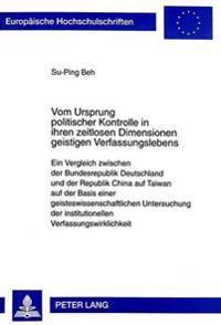 Vom Ursprung Politischer Kontrolle in Ihren Zeitlosen Dimensionen Geistigen Verfassungslebens: Ein Vergleich Zwischen Der Bundesrepublik Deutschland U