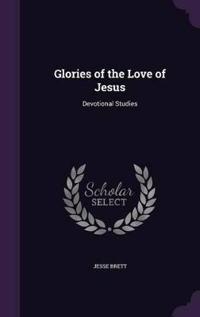Glories of the Love of Jesus