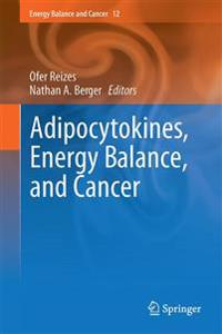 Adipocytokines, Energy Balance, and Cancer