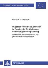 Investitionen Und Subventionen Im Bereich Der Einkuenfte Aus Vermietung Und Verpachtung: Investitionen in Einzelimmobilien Und Geschlossene Immobilien
