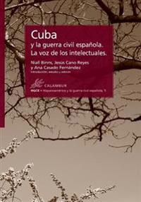 Cuba y La Guerra Civil Espanola. La Voz de Los Intelectuales