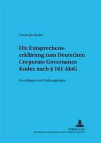 Die Entsprechenserklaerung Zum Deutschen Corporate Governance Kodex Nach 161 Aktg: Grundlagen Und Haftungsfragen