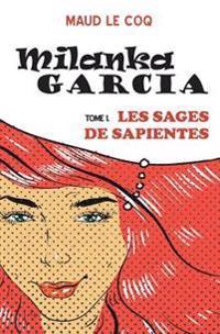 Milanka Garcia: Les Sages de Sapientes