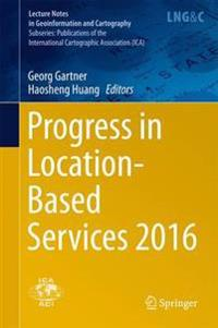Progress in Location-Based Services 2016