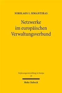 Netzwerke Im Europaischen Verwaltungsverbund: Legitimation Durch Verantwortung Polyzentrischer Governance-Strukturen