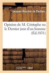 Opinion de M. Cristophe Ou Le Dernier Jour D'Un Homme