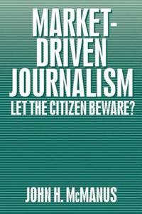Market-Driven Journalism