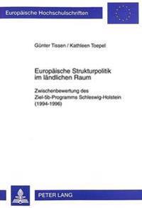 Europaeische Strukturpolitik Im Laendlichen Raum: Zwischenbewertung Des Ziel-5b-Programms Schleswig-Holstein (1994-1996)