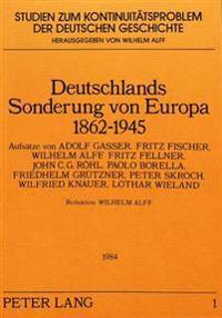 Deutschlands Sonderung Von Europa 1862-1945