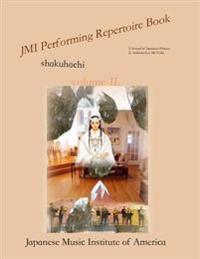 Jmi Performing Repertoire Book Volume-II.: Jmi Shakuhachi