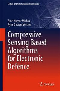 Compressive Sensing Based Algorithms for Electronic Defence