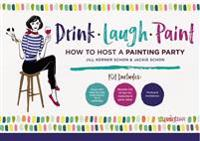 Drink Laugh Paint: How to Host a Painting Party