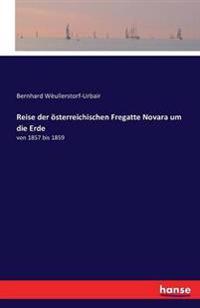 Reise Der Osterreichischen Fregatte Novara Um Die Erde