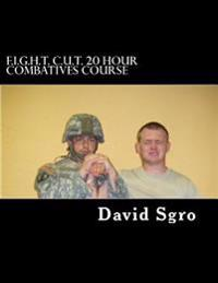 F.I.G.H.T. C.U.T. 20 Hour Combatives Course