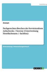 Fachgerechtes Brechen der Serviettenform Artischocke / Seerose (Unterweisung Hotelfachmann / -fachfrau)