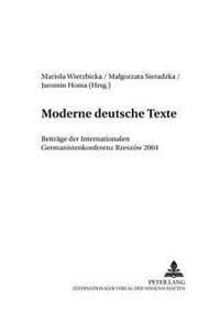 Moderne Deutsche Texte: Beitraege Der Internationalen Germanistenkonferenz Rzeszow 2004