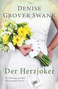 Der Herzjoker: Ein Roman Aus Der Heiratspakt-Serie 3