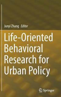 Life-oriented Behavioral Research for Urban Policy