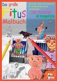 Das große Fitus-Malbuch - Fitus, der Sylter Strandkobold, mit Schweinchen Klecks und Freunden