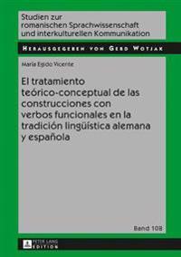 El Tratamiento Teorico-Conceptual de Las Construcciones Con Verbos Funcionales En La Tradicion Lingueistica Alemana y Espanola