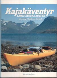 Kajakäventyr längs norska kusten : ett äventyr i kajak med eftertanke