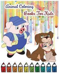 Animal Coloring Books for Kids: Large Coloring Books for Kids (Kids Books Ages 3-8)