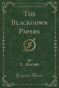 The Blackgown Papers, Vol. 1 (Classic Reprint)
