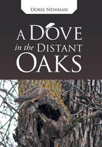 A Dove in the Distant Oaks
