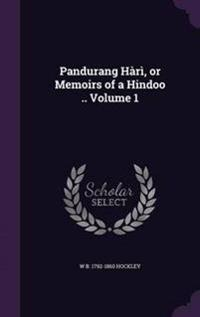 Pandurang Hari, or Memoirs of a Hindoo .. Volume 1