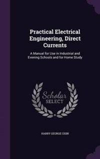 Practical Electrical Engineering, Direct Currents