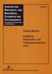 Rundfunk-, Multimedia- Und Telekommunikationsrecht: Abgrenzung Der Anwendungsbereiche Von Art. 5 I 2 Gg, Rundfunkstaatsvertrag, Teledienstegesetz, Med