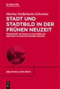 Stadt Und Stadtbild in Der Frühen Neuzeit