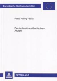 Deutsch Mit Auslaendischem Akzent: Eine Empirische Studie Zu Einstellungen Junger Deutscher Gegenueber Sprechern Mit Ostslavischer Muttersprache