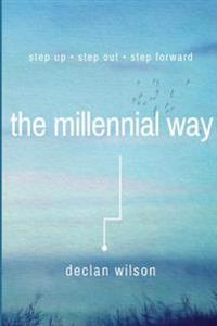 The Millennial Way: Step Up, Step Out, Step Forward