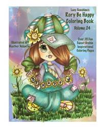 Lacy Sunshine's Rory Be Happy Coloring Book Volume 24: Big Eyed Sweet Urchin Inspirational Feel Good Coloring Book for Adults and Children