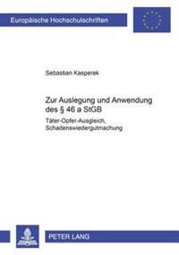 Zur Auslegung Und Anwendung Des § 46 a Stgb: (taeter-Opfer-Ausgleich, Schadenswiedergutmachung)