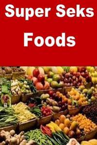 Super Seks Foods - Noria George pdf epub