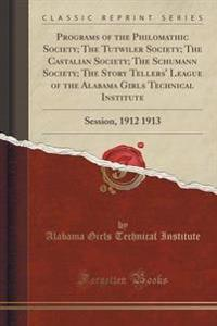 Programs of the Philomathic Society; The Tutwiler Society; The Castalian Society; The Schumann Society; The Story Tellers' League of the Alabama Girls Technical Institute