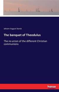 The Banquet of Theodulus