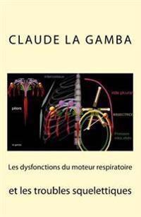Les Dysfonctions Du Moteur Respiratoire Et Les Troubles Squelettiques