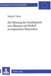 Zur Messung Des Sozialkapitals Von Akteuren Mit Einfluss in Empirischen Netzwerken