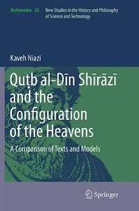 Qub Al-din Shirazi and the Configuration of the Heavens