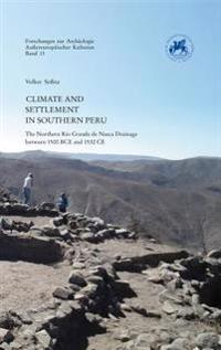 Climate and Settlement in Southern Peru: The Northern Rio Grande de Nasca Drainage Between 1500 Bce and 1532 Ce