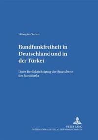 Rundfunkfreiheit in Deutschland Und in Der Tuerkei: Unter Beruecksichtigung Der Staatsferne Des Rundfunks