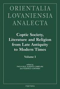 Coptic Society, Literature and Religion from Late Antiquity to Modern Times: Proceedings of the Tenth International Congress of Coptic Studies, Rome,